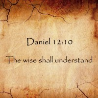 Daniel 12:10 - The Wise Shall Understand